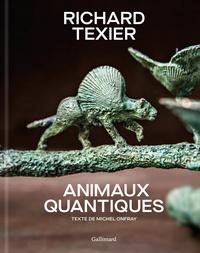 Richard Texier - Animaux quantiques.