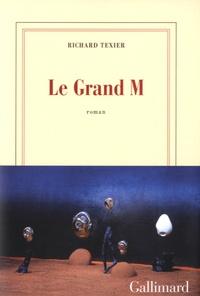 Richard Texier - Le Grand M.