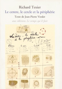 Richard Texier, Le centre, le cercle et la périphérie.pdf