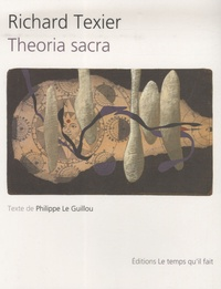 Richard Texier et Philippe Le Guillou - Theoria sacra.