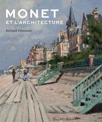 Richard Thomson - Monet et l'architecture.