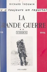 Richard Thoumin et André Maurois - La Grande guerre (2) - Deuxième époque : 1915-1916, Verdun.
