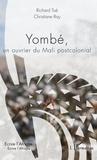Richard Toé et Christiane Ray - Yombé, un ouvrier du Mali postcolonial.