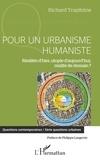 Richard Trapitzine - Pour un urbanisme humaniste - Réalités d'hier, utopie d'aujourd'hui, réalité de demain ?.