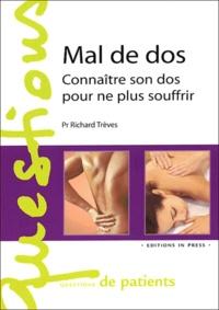 Mal de dos- Connaître son dos pour ne plus souffrir - Richard Trèves |
