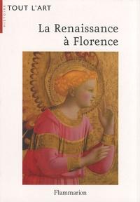 Richard Turner - La Renaissance à Florence - La naissance d'un art nouveau.