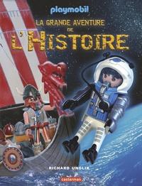 Richard Unglik - La grande aventure de l'Histoire.