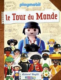 Richard Unglik - Playmobil, le Tour du Monde.