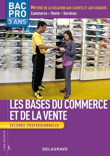 Richard Vairez - Les bases du commerce et de la vente 2e Bac pro Commerce-Vente-Services.