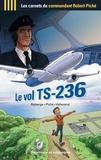 Richard Vallerand et Robert Piché - Le vol TS-236.