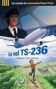 Richard Vallerand et Robert Piché - Le vol TS-236.