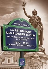 Richard Vassakos - La République des plaques bleues.