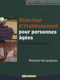 Richard Vercauteren - Directeur d'établissement pour personnes âgées - Rôles et exercice.