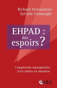 Richard Vercauteren et Sylvain Connangle - EHPAD : des espoirs ? - Complexité managériales d'un milieu en mutation.