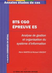 Richard Vincent et Rémi Martin - Annales BTS CGO Epreuve E5 - Etudes de cas BTS Comptabilité et Gestion des Organisations.