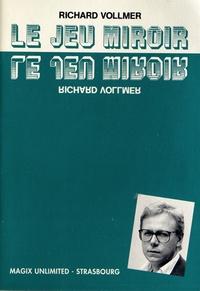 Richard Vollmer - Le jeu miroir.