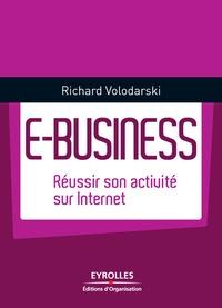 Richard Volodarski - E-Business - Réussir son activité Internet.