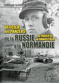 Richard von Rosen - Officier des Panzers de la Russie à la Normandie - Du Panzer III au Königstiger.