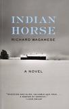 Richard Wagamese - Indian Horse.