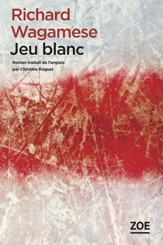 Richard Wagamese - Jeu blanc.