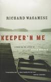 Richard Wagamese - Keeper'n Me.