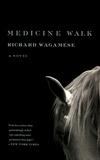 Richard Wagamese - Medicine Walk.