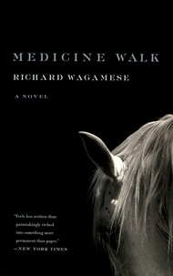Richard Wagamese - Medicine Walk.