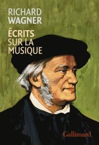 Richard Wagner - Ecrits sur la musique.