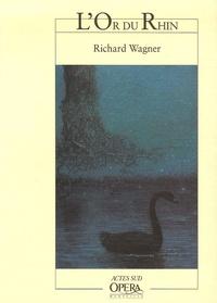 Richard Wagner et André Segond - L'Or du Rhin.