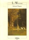 Richard Wagner - La Walkyrie.