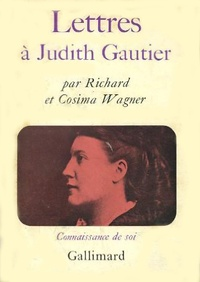 Richard Wagner et Cosima Wagner - Lettres à Judith Gautier.