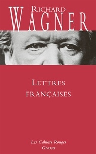 Richard Wagner - Lettres françaises.