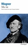 Richard Wagner - Ma vie.
