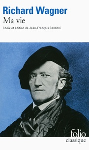 Richard Wagner - Ma vie.