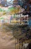Richard Wagner - Mes souvenirs sur Ludwig Schnorr von Carosfeld.