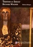 Richard Wagner - Tristan et Iseult.