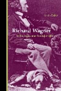 Richard Wagner - Mit den Augen seiner Hunde betrachtet.