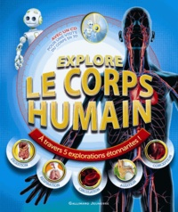 Richard Walker - Explore le corps humain - A travers 5 explorations étonnantes !.