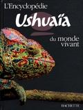 Richard Walker - L'encyclopédie Ushuaïa du monde vivant.