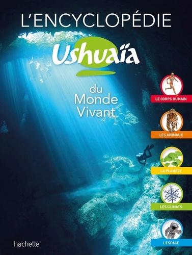 Richard Walker et Ben Morgan - L'encyclopédie Ushuaïa du Monde Vivant.
