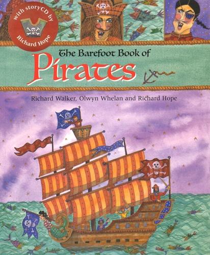 Richard Walker et Olwyn Whelan - The Barefoot Book of Pirates. 1 CD audio