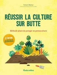 Richard Wallner - Réussir la culture sur butte - Méthode phare du potager en permaculture.