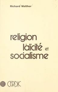 Richard Walther et  Centre de recherche et de docu - Religion laïcité et socialisme - Enseignants chrétiens dans l'école publique.