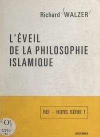 Richard Walzer et Henri Laoust - L'éveil de la philosophie islamique.