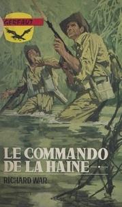 Richard War - Le commando de la haine.