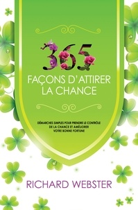 Richard Webster - 365 façons d'attirer la chance.
