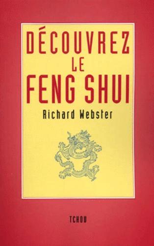 Richard Webster - DECOUVREZ LE FENG SHUI - Mieux vivre en optimisant son environnement.