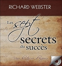 Richard Webster - Les sept secrets du succès - Une histoire d'espoir. 1 CD audio