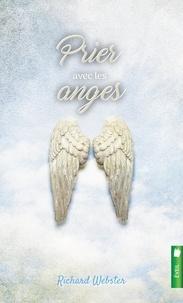 Richard Webster - Prier avec les anges.
