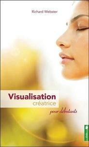 Richard Webster - Visualisation créatrice pour débutants.